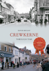 Crewkerne Through Time Cover Image