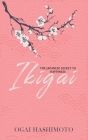 Ikigai: The Japanese Secret to Happiness: The Japanese Secret to Happiness Cover Image
