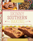 Skinny Southern Baking: 65 Gluten-Free, Dairy-Free, Refined Sugar-Free Southern Classics Cover Image