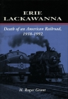 Erie Lackawanna: The Death of an American Railroad, 1938-1992 Cover Image
