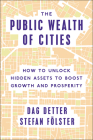 The Public Wealth of Cities: How to Unlock Hidden Assets to Boost Growth and Prosperity Cover Image