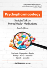 Psychopharmacology: Straight Talk on Mental Health Medications Cover Image