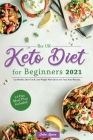 The UK Keto Diet for Beginners 2021: Eat Healthy, Burn Fat & Lose Weight With Quick and Tasty Keto Recipes. (14-Day Meal Plan Included) Cover Image