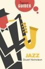 Jazz: A Beginner's Guide (Beginner's Guides) Cover Image