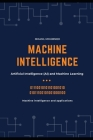 Machine Intelligence: Machine intelligence and applications, Artificial Intelligence (AI) and Machine Learning Cover Image