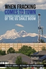 When Fracking Comes to Town: Governance, Planning, and Economic Impacts of the Us Shale Boom Cover Image