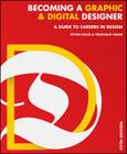 Becoming a Graphic and Digital Designer: A Guide to Careers in Design Cover Image