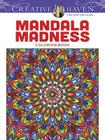 Creative Haven Mandala Madness Coloring Book Cover Image