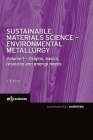 Sustainable Materials Science - Environmental Metallurgy: Volume 1: Origins, Basics, Resource and Energy Needs Cover Image