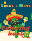 Cinco de Mayo Coloring Book.Stunning Coloring Book for Teens and Adults. Love for Mexico! Cover Image