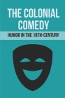 The Colonial Comedy: Humor In The 18Th-Century: Island Book Cover Image