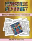 Large Coloring Books for Adults (Nonsense Alphabet): This Book Has 36 Coloring Sheets That Can Be Used to Color In, Frame, And/Or Meditate Over: This Cover Image