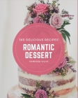 365 Delicious Romantic Dessert Recipes: Welcome to Romantic Dessert Cookbook Cover Image