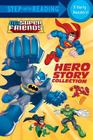 Hero Story Collection (DC Super Friends) (Step into Reading) Cover Image