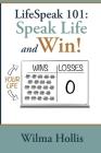 LifeSpeak 101: Speak Life and Win! Cover Image