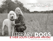 Literary Dogs & Their South Carolina Writers Cover Image