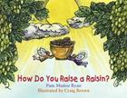 How Do You Raise a Raisin? Cover Image