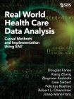 Real World Health Care Data Analysis: Causal Methods and Implementation Using SAS Cover Image