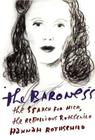 The Baroness: The Search for Nica, the Rebellious Rothschild Cover Image