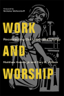 Work and Worship: Reconnecting Our Labor and Liturgy Cover Image