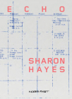 Sharon Hayes: Echo Cover Image