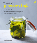 The Art of Preserving: Ancient techniques and modern inventions to capture every season in a jar Cover Image