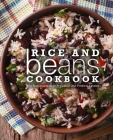 Rice and Beans Cookbook: Rice Recipes and Bean Recipes in One Timeless Catalog Cover Image