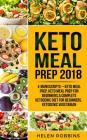 Keto Meal Prep 2018: 4 Manuscripts That Contains the Ultimate Keto Meal Prep Guide to Make Delicious and Easy Ketogenic Recipes for a Rapid Cover Image