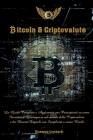 Bitcoin e Criptovalute: La Guida Completa e Aggiornata per Principianti su come Investire e Guadagnare nel mondo delle Criptovalute e dei Merc Cover Image