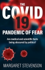 The COVID-19 Pandemic of Fear: Are medical and scientific facts being obscured by politics? Cover Image