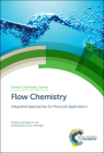Flow Chemistry: Integrated Approaches for Practical Applications Cover Image