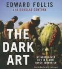 The Dark Art: My Undercover Life in Global Narco-Terrorism Cover Image