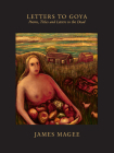 Letters to Goya: Poems, Titles and Letters to the Dead Cover Image
