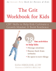 The Grit Workbook for Kids: CBT Skills to Help Kids Cultivate a Growth Mindset and Build Resilience Cover Image