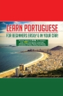 Learn Portuguese For Beginners Easily And In Your Car! Phrases Edition Contains 500 Portuguese Phrases Cover Image