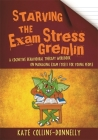 Starving the Exam Stress Gremlin: A Cognitive Behavioural Therapy Workbook on Managing Exam Stress for Young People (Gremlin and Thief CBT Workbooks #12) Cover Image
