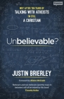 Unbelievable?: Why After Ten Years Of Talking With Atheists, I'm Still A Christian Cover Image