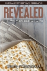 Revealed: The Passover Seder Haggadah: A Messianic Jewish Pesach Celebration Cover Image
