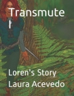Transmute I: Loren's Story Cover Image