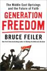 Generation Freedom: The Middle East Uprisings and the Remaking of the Modern World Cover Image