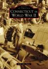 Connecticut in World War II (Images of America) Cover Image