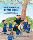 Saint Madeleine Sophie: Foundress of the Society of the Sacred Heart Cover Image