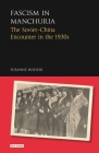 Fascism in Manchuria: The Soviet-China Encounter in the 1930s Cover Image