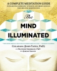 The Mind Illuminated: A Complete Meditation Guide Integrating Buddhist Wisdom and Brain Science for Greater Mindfulness Cover Image