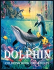 Dolphin: A Coloring Book for Stress Relief and Relaxation(Coloring Books for Adults) Cover Image