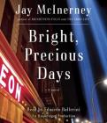 Bright, Precious Days: A novel Cover Image