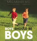 Boys Should Be Boys: Seven Secrets to Raising Healthy Sons Cover Image