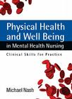 Physical Health and Well-Being in Mental Health Nursing: Clinical Skills for Practice Cover Image