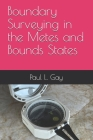 Boundary Surveying in the Metes and Bounds States Cover Image