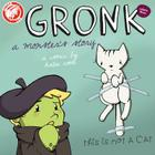 Gronk: A Monster's Story Volume 3 (Gronk a Monsters Story Gn #3) Cover Image
